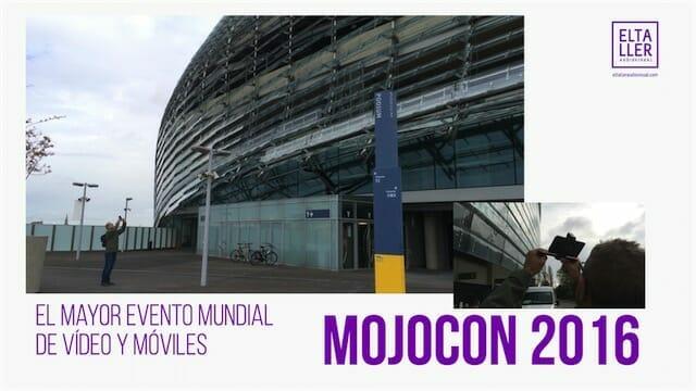 Mojocon 2016, el mayor evento mundial de vídeo y móviles