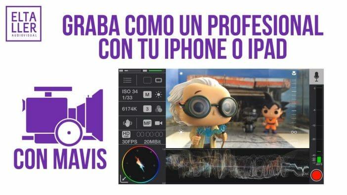Review de MAVIS, la aplicación de vídeo móvil profesional para iPhone
