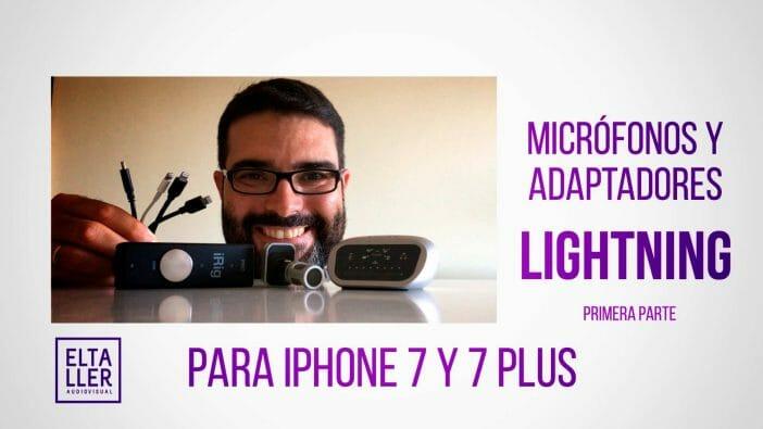 Tras la desaparción del jack te hago una lista de Micrófonos Lightning para iPhone 7