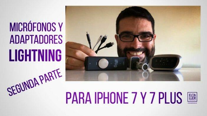 Adaptadores lightning para micrófonos. Graba audio en el móvil con la mejor calidad, ya sea un iPhone, iPad, iPad mini, iPod Touch o incluso con ordenadores