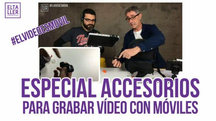 Especial Accesorios para grabar vídeo  con móviles, celulares y tablets