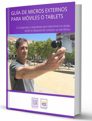 Portada de la Guía de micros externos para grabar vídeo con el móvil- eltalleraudiovisual.com