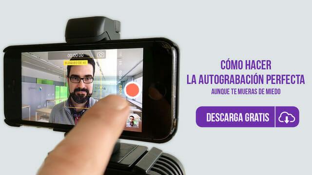 Consejos prácticos y asequibles para que comiences a grabarte tú mismo y a hacer mejores vídeo con tu móvil