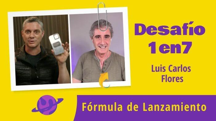 Luis Carlos Flores y Desafío 1en7