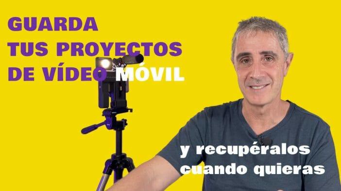 como guardar proyectos de vídeo movil